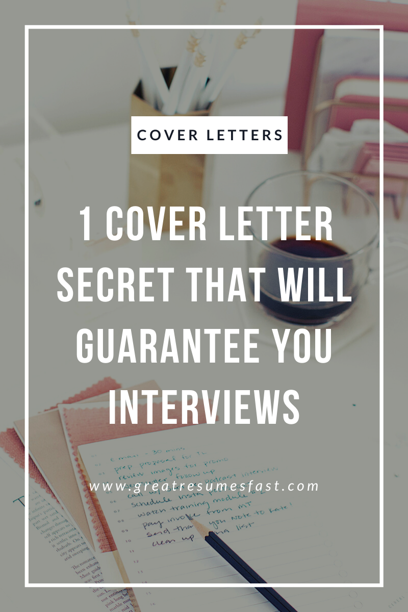 1 Cover Letter Secret That Will Guarantee You Interviews